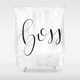 You Are THE Boss Shower Curtain