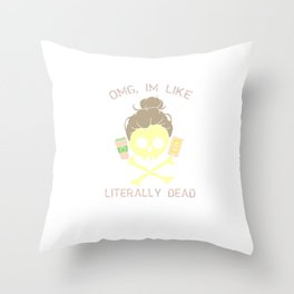 I'm Literally Dead Halloween Skull Costume Coffee And Social Media Gift Throw Pillow