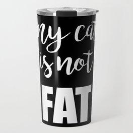 My cat is not fat Travel Mug