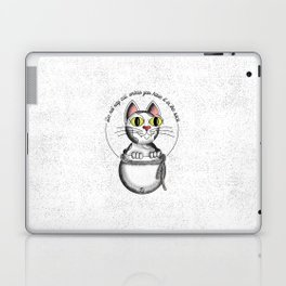 Do not say cat, unless you have it in the sack Laptop & iPad Skin