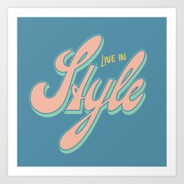 Live in Style Art Print