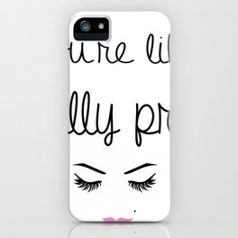 You're like, really pretty iPhone Case