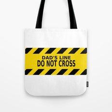 Dad's Line - Do not Cross Tote Bag
