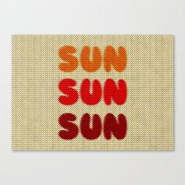 Sun Sun Sun Canvas Print