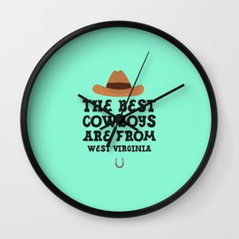 The best Cowboys are from West Virginia  T-Shirt Wall Clock