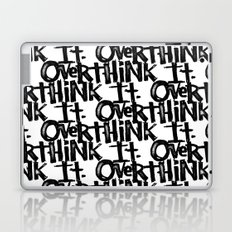 over think it. Laptop & iPad Skin