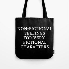 Non-Fictional Feelings for Very Fictional Characters - Inverted Tote Bag