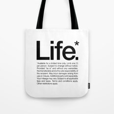 Life.* Available for a limited time only. (White) Tote Bag