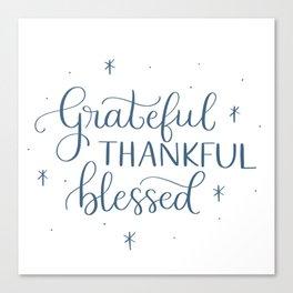 Grateful Thankful Blessed Canvas Print