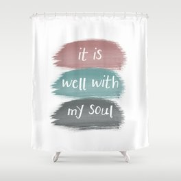 It Is Well Shower Curtain