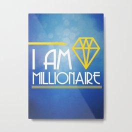 Positive Affirmation I am Millionaire Metal Print