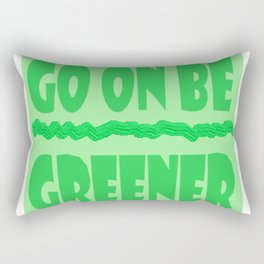 Go on be Greener Rectangular Pillow