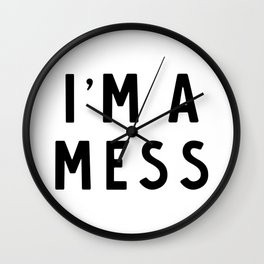 I'm a mess Wall Clock