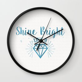 Shine bright like a diamond watercolor Wall Clock