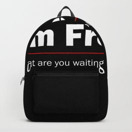 I am free. What are you waiting for Backpack