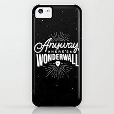 Anyway Here's Wonderwall iPhone 5c Slim Case