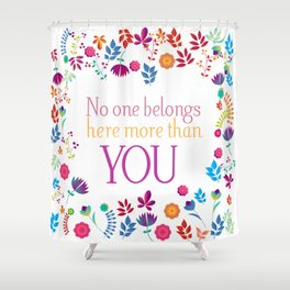 More than you Shower Curtain