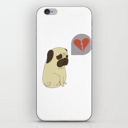 Broken hearted-pug iPhone Skin