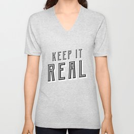 Keep It Real Cool Be Yourself Keepin' It Real Unisex V-Neck