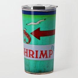 Fresh Shrimp This Way Travel Mug