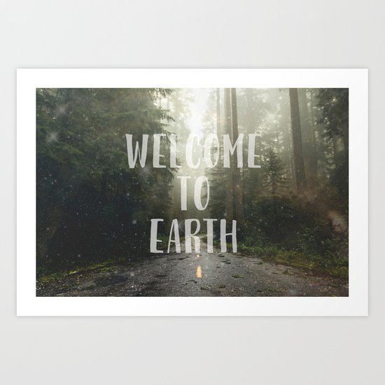 WELCOME TO EARTH Art Print