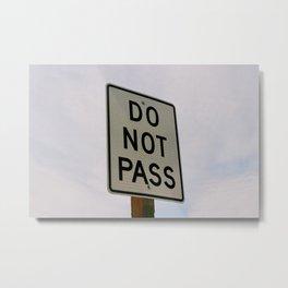 Do Not Pass Metal Print