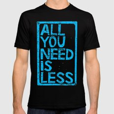 All You Need Is Less MEDIUM Mens Fitted Tee Black