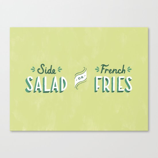 Side Salad or French Fries Canvas Print