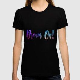 Dream On! T-shirt