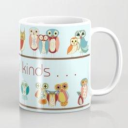It takes Owl Kinds Coffee Mug