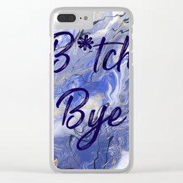 B*tch bye Clear iPhone Case