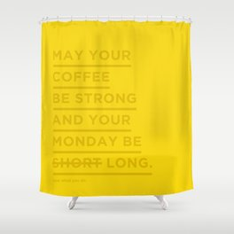 Love what you do. Shower Curtain