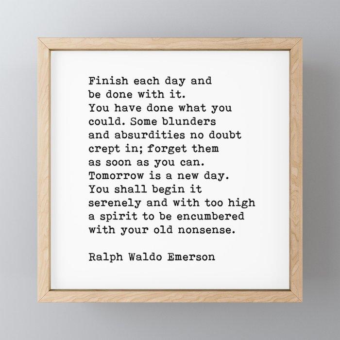Ralph Waldo Emerson, Finish Each Day Inspirational Quote Framed Mini Art Print