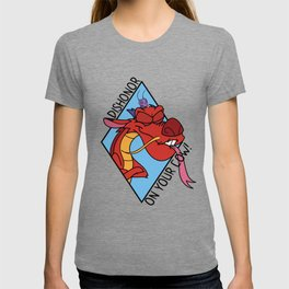 Dishonor on you! T-shirt