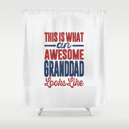 Gift for Granddad Shower Curtain