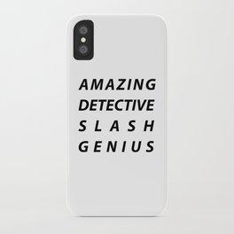 AMAZING DETECTIVE SLASH GENIUS iPhone Case