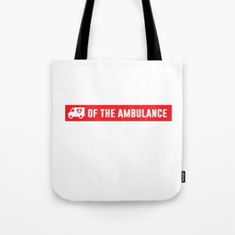 Paramedics Do it in the Rear Funny Crude T-shirt Tote Bag