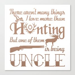 Hunting Uncle Canvas Print