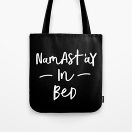 Namastay in Bed black and white contemporary minimalist namaste home room wall decor bedroom Tote Bag