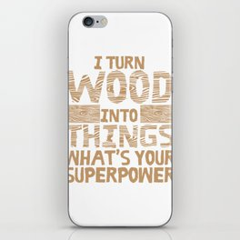 Funny Woodworking Gift Product Carpenter Wood Working  Design iPhone Skin