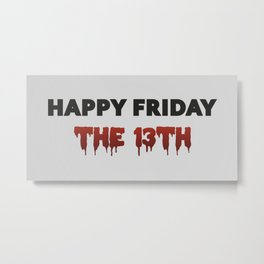 The Bloody Friday Metal Print