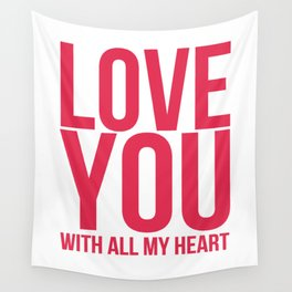 Love You With All My Heart Wall Tapestry
