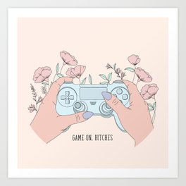 Game On, Bitches Art Print