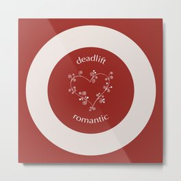 Deadlift Romantic Metal Print