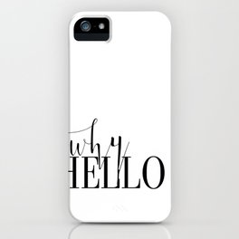 Fashion Poster Fashion Wall Art Girl Room Art Why Hello Funny Fashion Quote Printable Wall Art iPhone Case