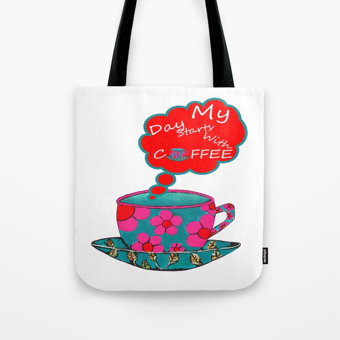My Day Starts With Coffee Tote Bag