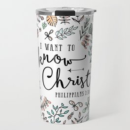 """I Want to Know Christ"" Bible Verse - Color Travel Mug"