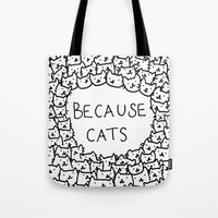 smile Tote Bags featuring Because cats by Kitten Rain