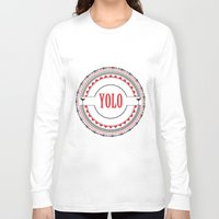 yolo Long Sleeve T-shirts featuring YOLO by Jessica Krzywicki