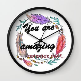 You Are Amazing Remember That Wall Clock